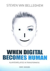 When Digital Becomes Human Steven van Belleghem | must-read book betterday
