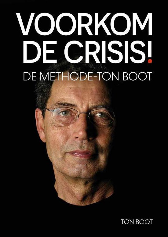 Ton Boot Voorkom de crisis! - Methode-Ton Boot