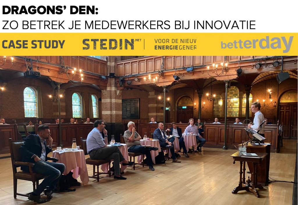 Dragons' Den bij Stedin (betterday): zo betrek je medewerkers bij innovatie