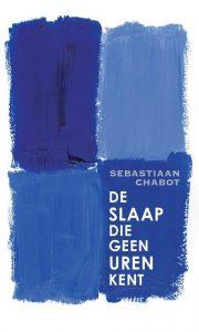 De slaap die geen uren kent van Sebastiaan Chabot