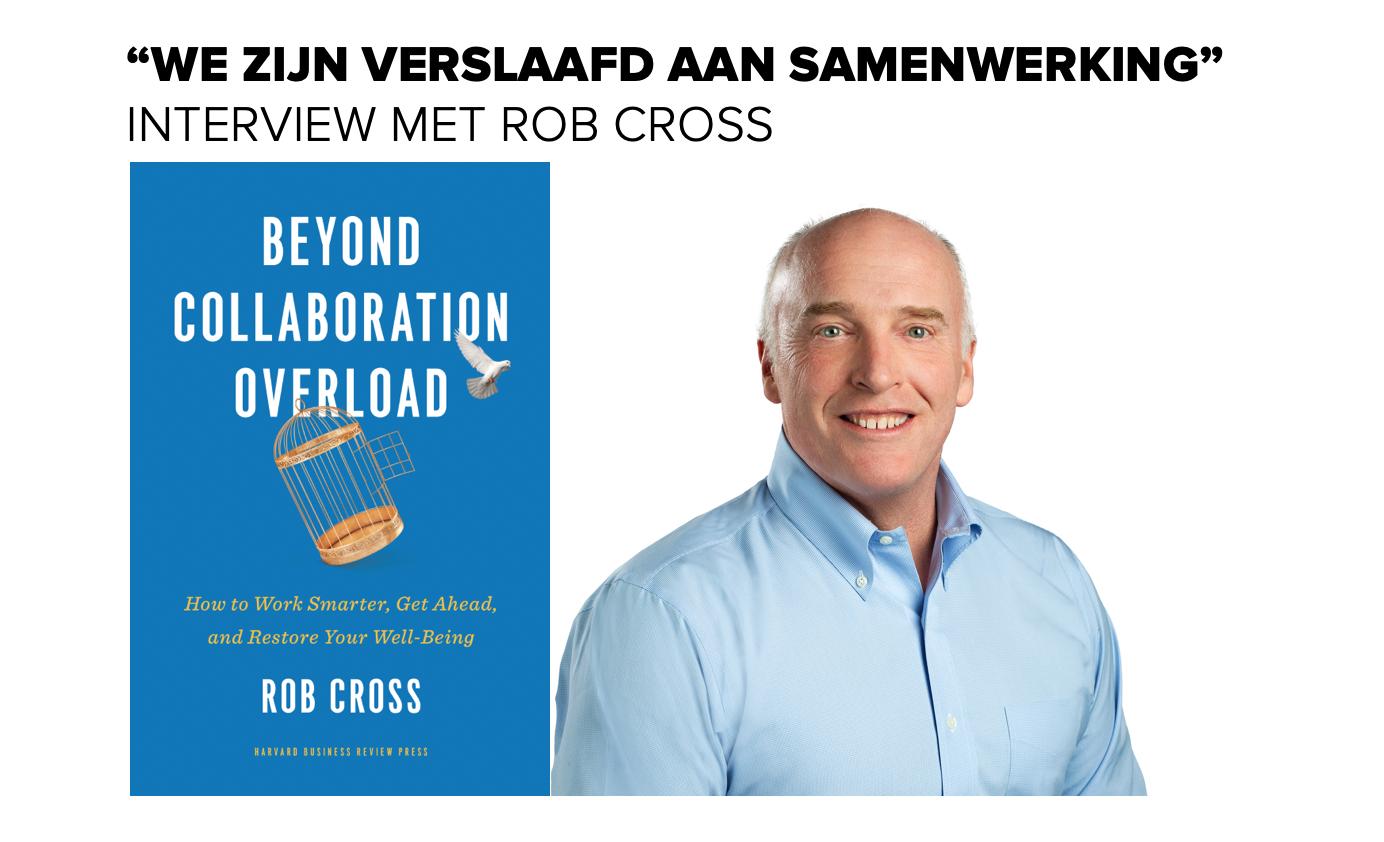 Verslaafd aan samenwerking - Interview met Rob Cross over Collaboration Overload
