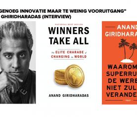 """""""Er is genoeg innovatie maar te weinig vooruitgang"""" (Anand Ghiridharadas)"""
