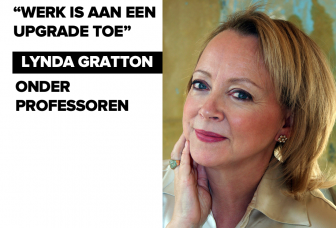 LYNDA GRATTON: WERK IS AAN EEN UPGRADE TOE