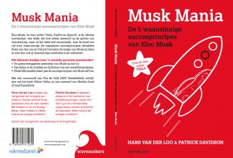Vanaf 4 juli in de winkel: Musk Mania – de 5 waanzinnige succesprincipes van Elon Musk