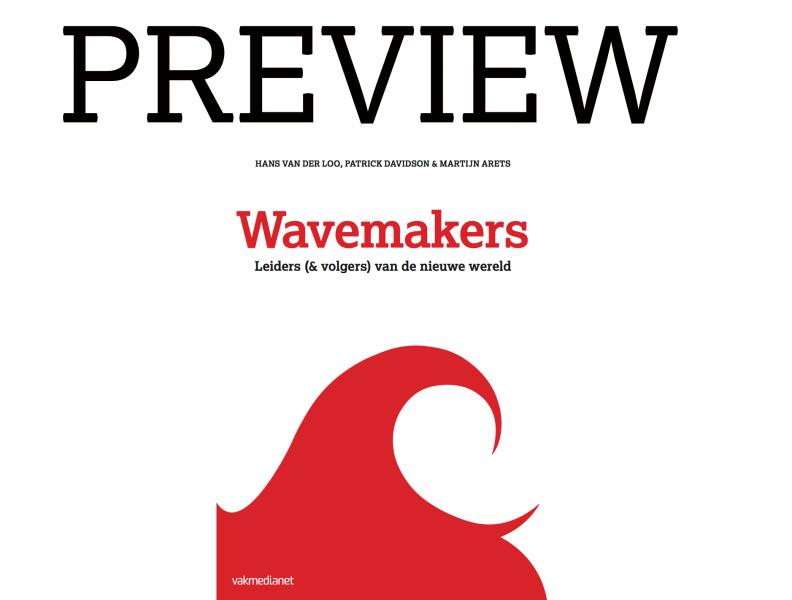 Wavemakers – Leiders (& volgers) van de nieuwe wereld: preview